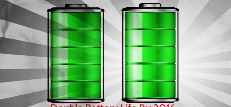 New Battery Technology 2016 – Double the running Life of Smartphones & Laptops