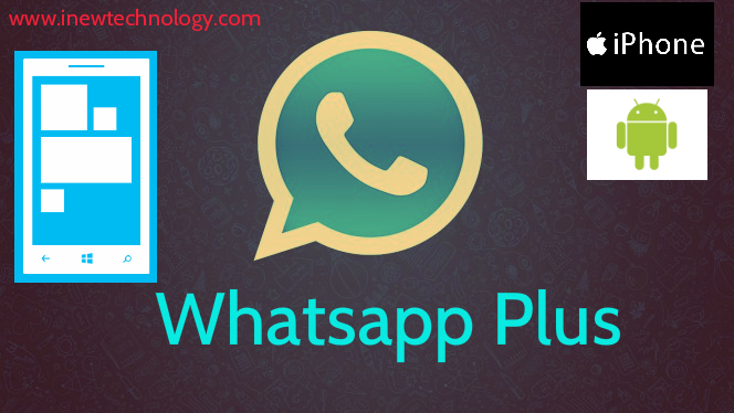 intsall Whatsapp plus for android ,ios and windows