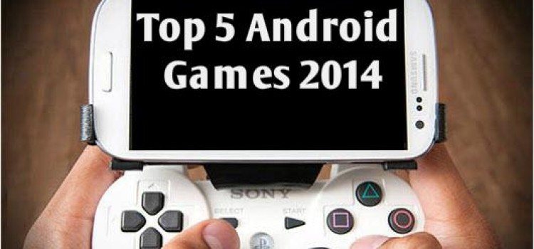 Top 5 Free Android Games {2014}-Scoring High in 2015