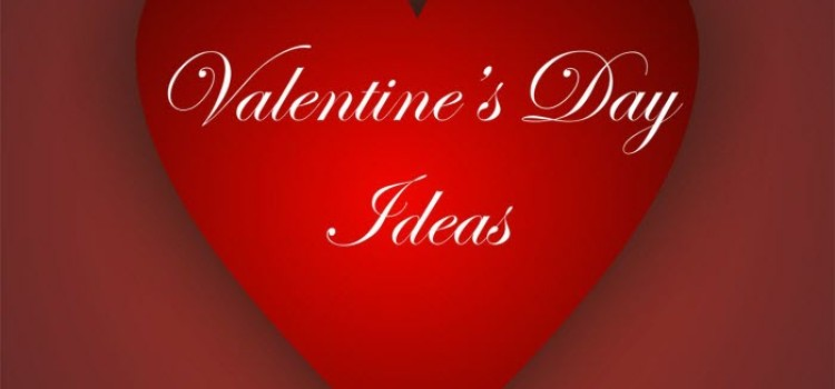 5 Unique Ideas For Valentine's Day Celebration