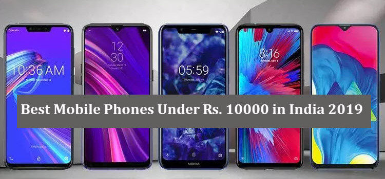 Best Smartphones Under Rs. 10,000 in India 2019