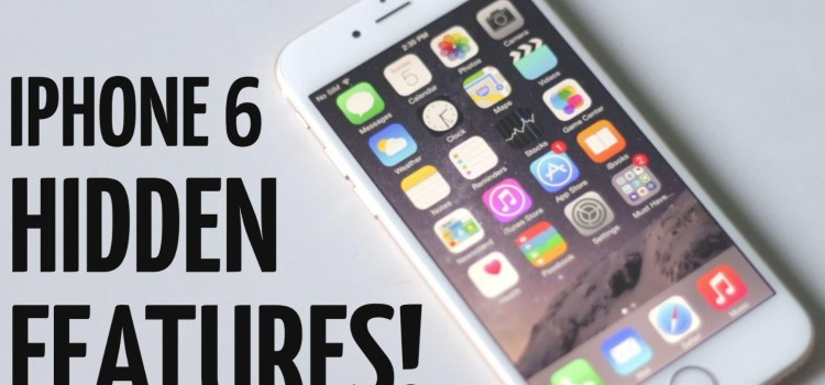 Top 10 Hidden Features of iPhone 6s and iPhone 6s Plus you Need to Know