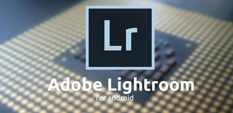 Lightroom -Top 5 Android Apps