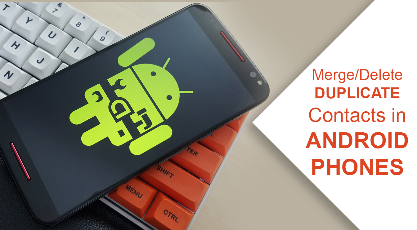 How to Merge/Delete Duplicate Contacts in Android Phones