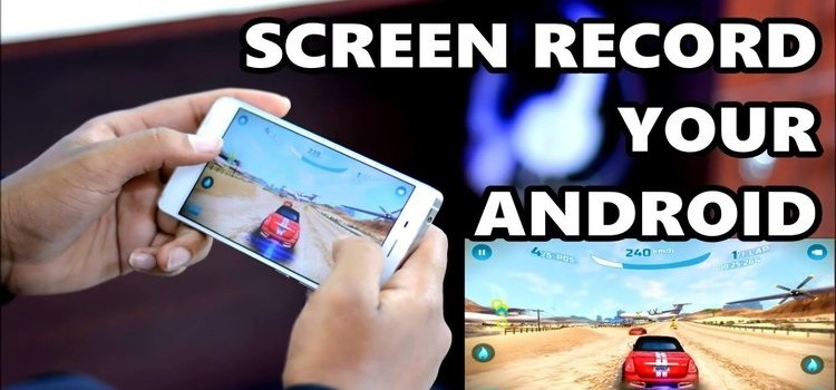 Record Android Smartphone Screen