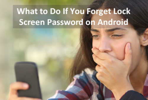 How To Get Back Your Android Phone Once If You Forget The Password